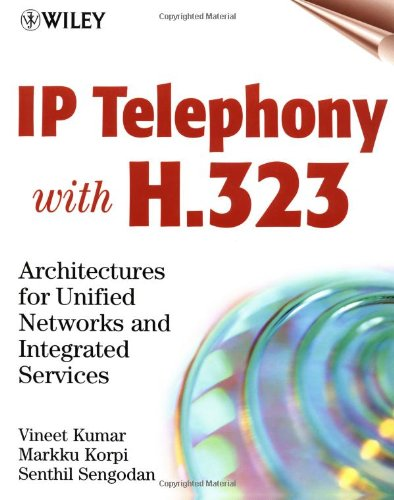 9780471393436: IP Telephony with H.323: Architectures for Unified Networks and Integrated Services