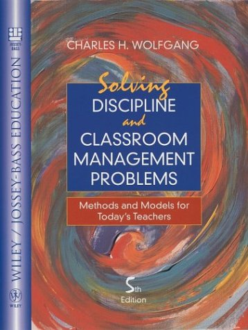 9780471393511: Solving Discipline and Classroom Management Problems: Methods and Models for Today's Teachers (Jossey-Bass Education)