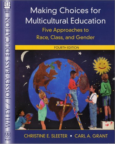 9780471393528: Making Choices for Multicultural Education: Five Approaches to Race, Class, and Gender (Wiley/Jossey-Bass Education)