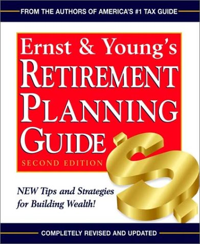 Ernst & Young's Retirement Planning Guide (Ernst: Ernst & Young