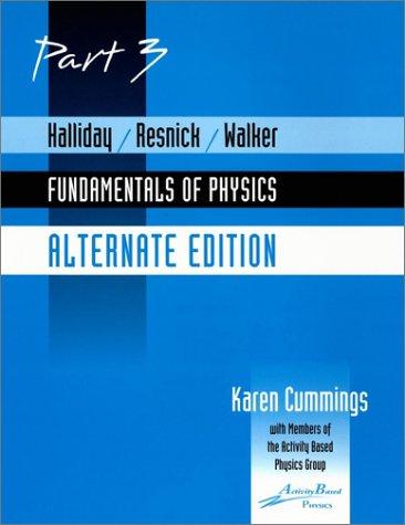 Fundamentals of Physics, Alternate Edition -Preliminary part: Karen Cummings, David