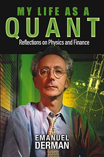 9780471394204: My Life as a Quant: Reflections on Physics and Finance (Finance & Investments)