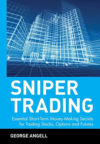 9780471394228: Sniper Trading: Essential Short-Term Money-Making Secrets for Trading Stocks, Options, and Futures