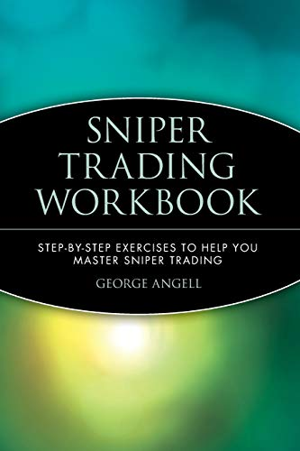 9780471394235: Sniper Trading Workbook: Step-By-Step Exercises to Help You Master Sniper Trading