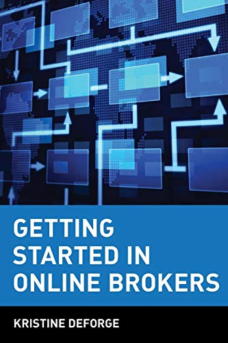 Getting Started in Online Brokers: DeForge, Kristine; Fleckenstein, Loren