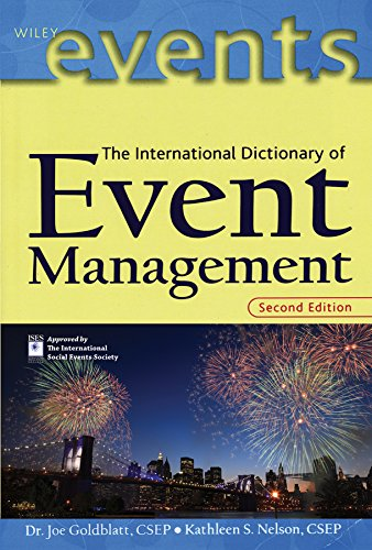 International Dictionary of Event Management: Goldblatt, Joe Jeff