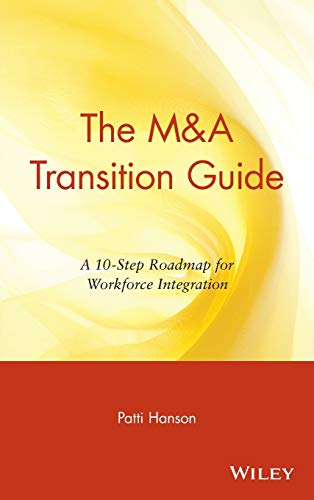 9780471395195: The M&A Transition Guide: A 10-Step Roadmap for Workforce Integration (Wiley M&a Library)