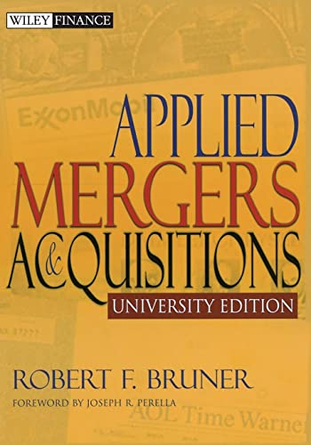 Applied Mergers and Acquisitions, University Edition: Bruner, Robert F.