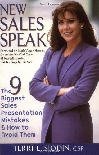 9780471395706: New Sales Speak: The 9 Biggest Sales Presentation Mistakes & How to Avoid Them
