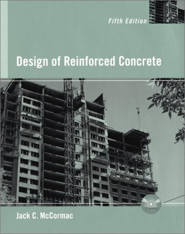 Design of Reinforced Concrete, 5th Edition: McCormac, Jack C.