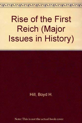 9780471396123: Rise of the First Reich (Major Issues in History)