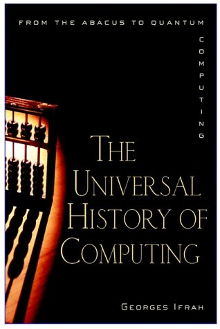 9780471396710: The Universal History of Computing: From the Abacus to the Quantum Computer