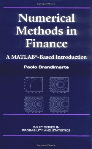 Numerical Methods in Finance: A MATLAB-Based Introduction: Paolo Brandimarte