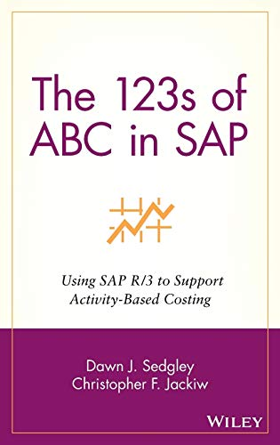 9780471397007: The 123s of ABC in SAP: Using SAP R/3 to Support Activity-Based Costing