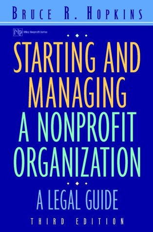 9780471397274: Starting and Managing a Nonprofit Organization: A Legal Guide (Wiley Nonprofit Law, Finance and Management Series)