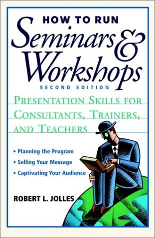 9780471397298: How to Run Seminars & Workshops: Presentation Skills for Consultants, Trainers, and Teachers