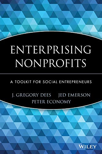 Enterprising Nonprofits : A Toolkit for Social Entrepreneurs