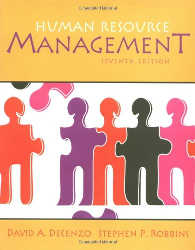 Human Resource Management: DeCenzo, David A.; Robbins, Stephen P.