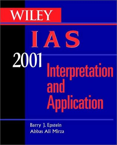 Wiley Ias 2001: Interpretation and Application of: Barry J. Epstein,