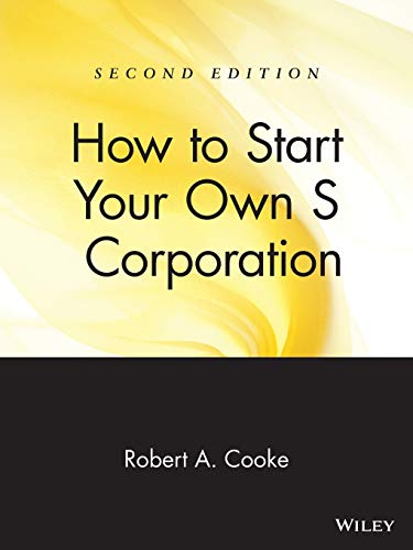 9780471398127: How to Start Your Own 'S' Corporation, Second Edition