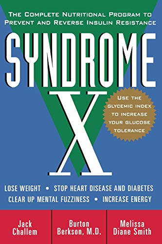 Syndrome X: The Complete Nutritional Program to: Jack Challem, Burton