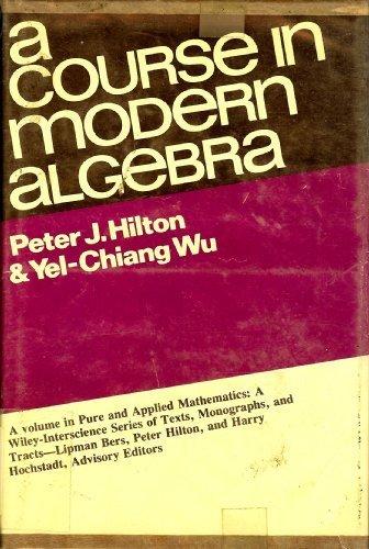 A Course in Modern Algebra (Pure &: Hilton, P. J.,