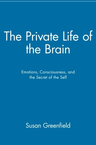 9780471399759: The Private Life of the Brain: Emotions, Consciousness, and the Secret of the Self