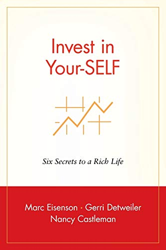 9780471399971: Invest in Your-SELF: Six Secrets to a Rich Life