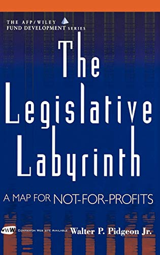 The Legislative Labyrinth: A Map for Not-for-profits
