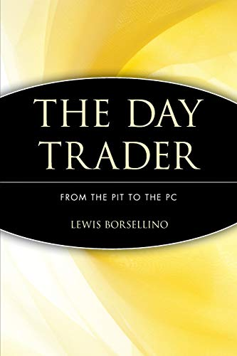 9780471401612: The Day Trader: From the Pit to the PC