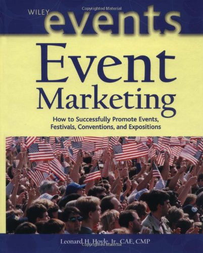 Event Marketing: How to Successfully Promote Events,: Leonard H. Hoyle