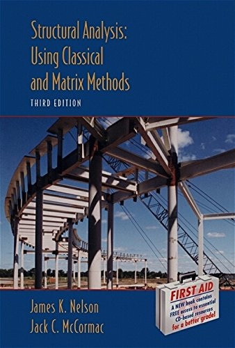 Structural Analysis: Using Classical and Matrix Methods: James K. Nelson