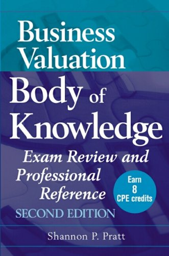 Business Valuation Body of Knowledge: Exam Review: Pratt, Shannon P.