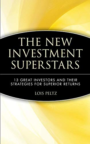 The New Investment Superstars: 13 Great Investors and Their Strategies for Superior Returns: Peltz,...
