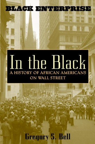 9780471403920: In the Black: A History of African Americans on Wall Street (Black Enterprise)