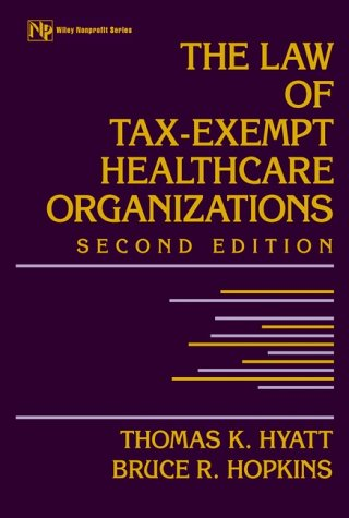 9780471404149: The Law of Tax-Exempt Healthcare Organizations (Wiley Nonprofit Law, Finance and Management Series)