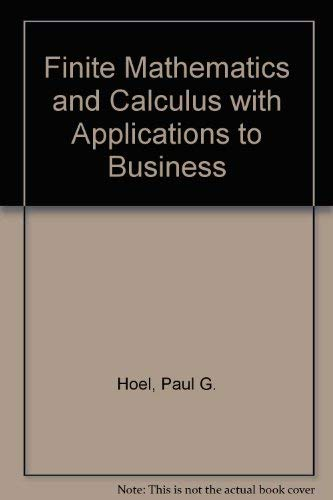 Finite Mathematics and Calculus with Applications to Business