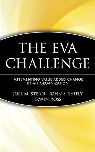 9780471405559: The Eva Challenge: Implementing Value-Added Change in an Organization (Finance & Investments)