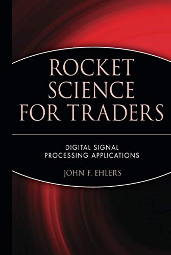 9780471405672: Rocket Science for Traders: Digital Signal Processing Applications