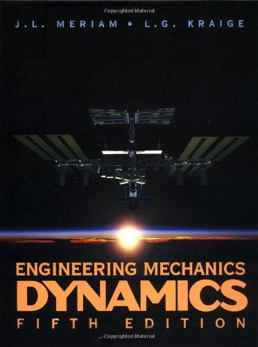 Engineering Mechanics: Dynamics, 5th Edition, Vol. 2: Meriam, J. L.; Kraige, L.G.