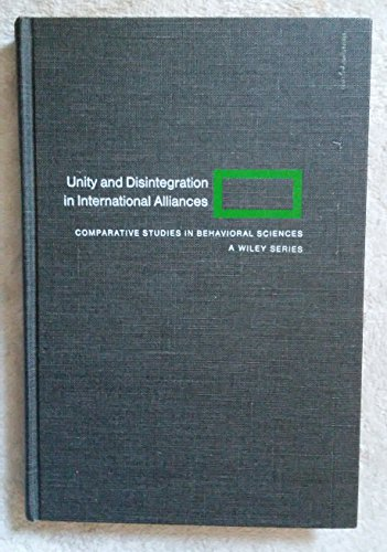 Unity and Disintegration in International Alliances:Comparative Studies: Comparative Studies: ...