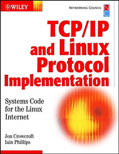 9780471408826: TCP/IP & Linux Protocol Implementation: Systems Code for the Linux Internet