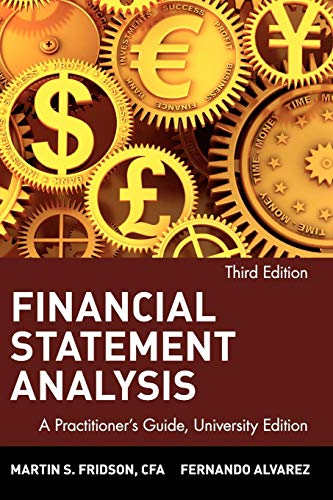 Financial Statement Analysis: A Practitioner's Guide: Alvarez, Fernando, Fridson,