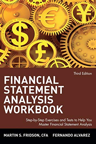 Financial Statement Analysis Workbook: Step-by-Step Exercises and: Martin S. Fridson,