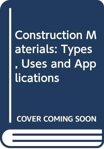 9780471409403: Construction Materials: Types, Uses, and Applications