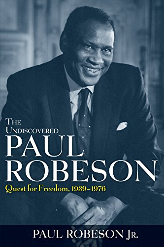 9780471409731: The Undiscovered Paul Robeson: Quest for Freedom, 1936-1976