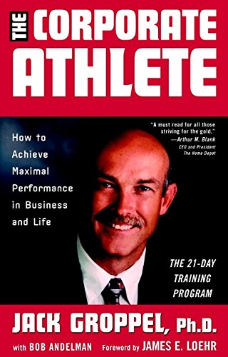 9780471409786: The Corporate Athlete: How to Achieve Maximal Performance in Business and Life