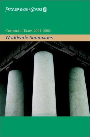9780471409816: Corporate Taxes 2001-2002: Worldwide Summaries (Worldwide Summaries Corporate Taxes)