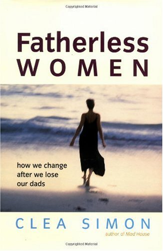9780471410065: Fatherless Women: How We Change After We Lose Our Dads