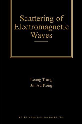 Scattering of Electromagnetic Waves: v. 3 (Hardback): Tsang Leung, Jin Au Kong